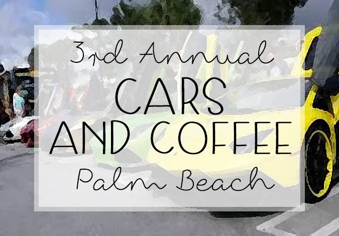 Blog Entries Tagged Cars And Coffee Palm Beach - Car show palm beach outlets