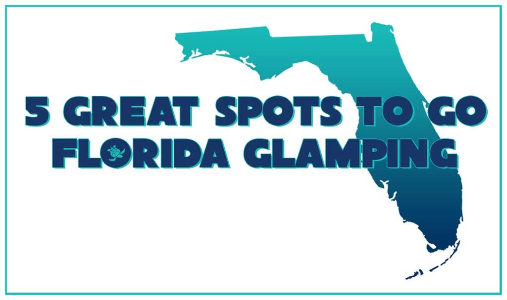 Florida Glamping