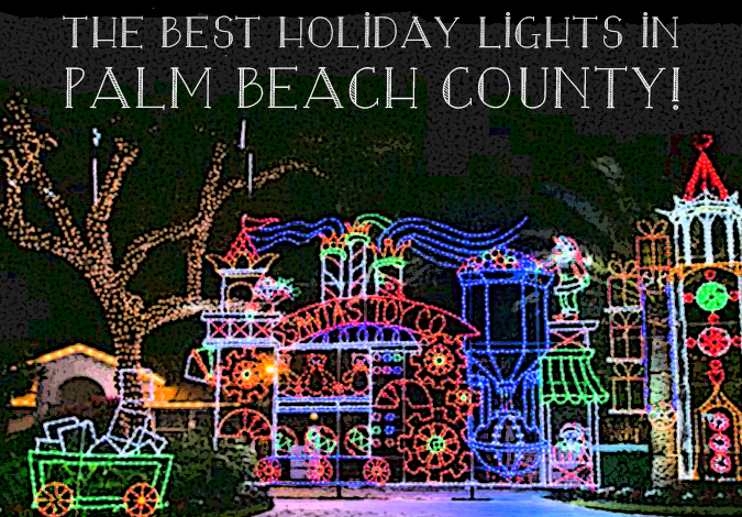 best holiday lights in palm beach county